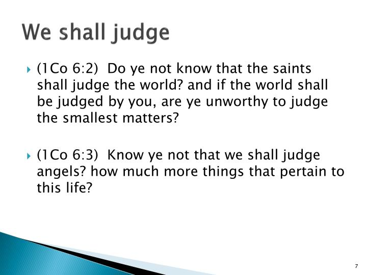 We shall judge