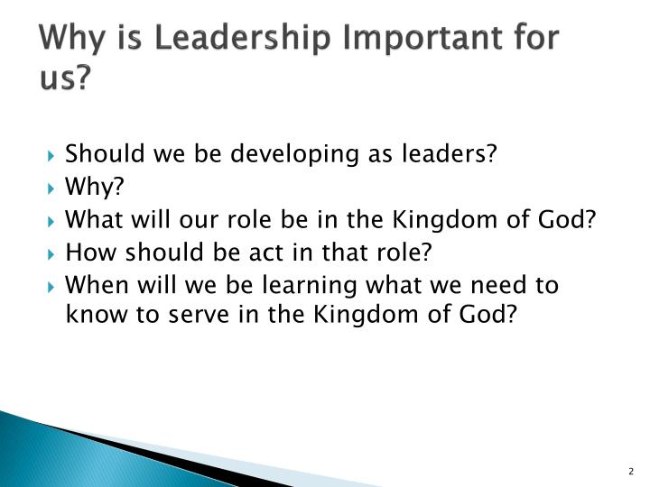 Why is leadership important for us