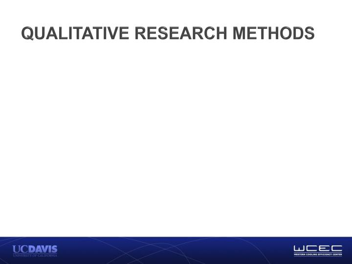 QUALITATIVE RESEARCH METHODS