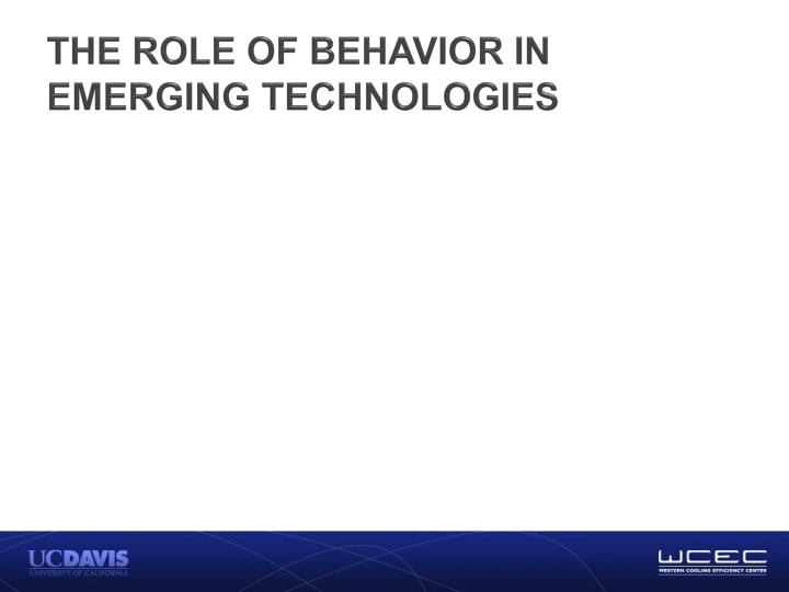 The role of behavior in emerging technologies