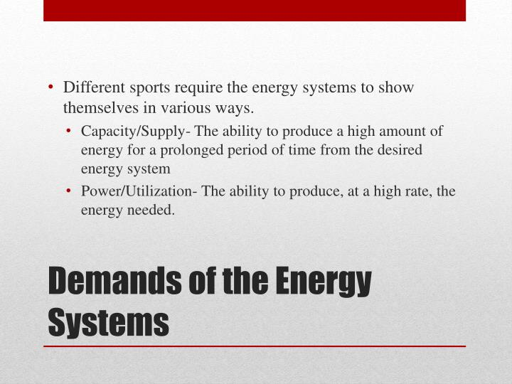 Different sports require the energy systems to show themselves in various ways.
