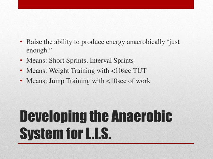 Raise the ability to produce energy anaerobically 'just enough.""
