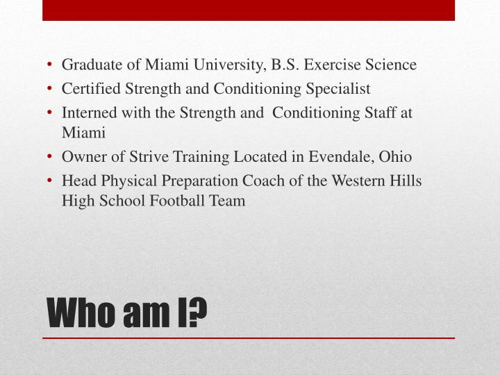 Graduate of Miami University, B.S. Exercise Science