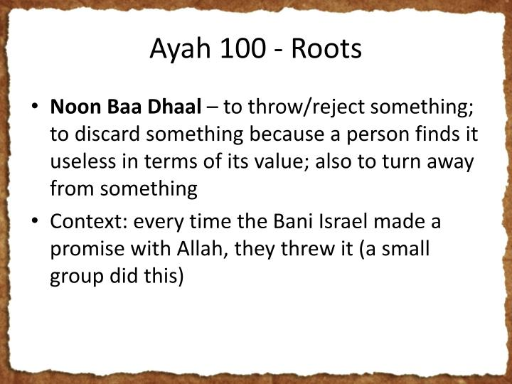 Ayah 100 - Roots