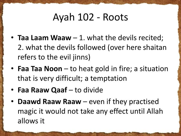 Ayah 102 - Roots