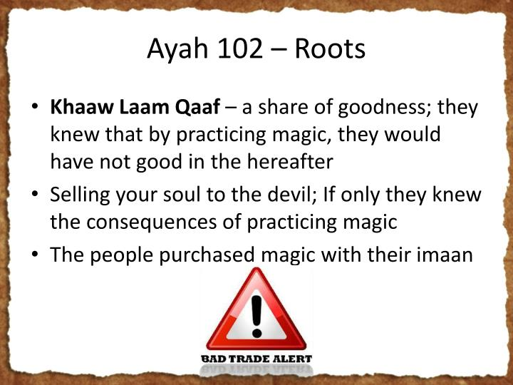 Ayah 102 – Roots