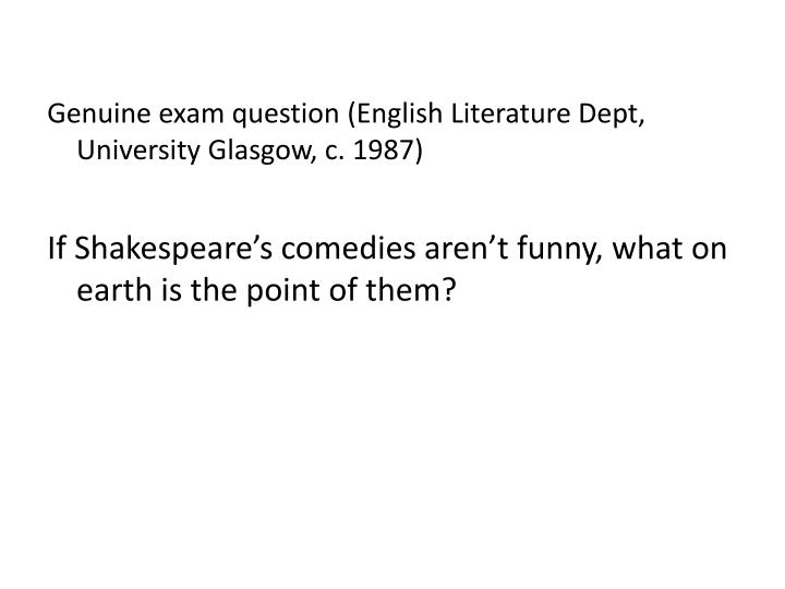 Genuine exam question (English Literature Dept, University Glasgow, c. 1987)