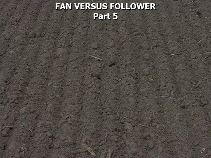 FAN VERSUS FOLLOWER