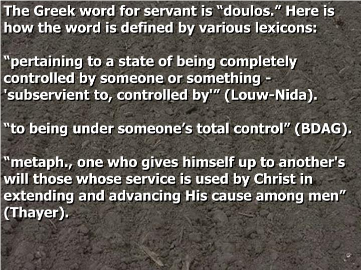 The Greek word for servant is ""
