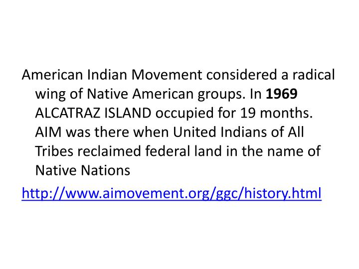 American Indian Movement considered a radical wing of Native American groups. In