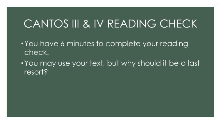 CANTOS III & IV READING CHECK