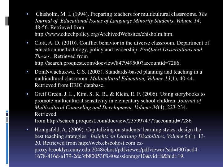 Chisholm, M. I. (1994). Preparing teachers for multicultural classrooms.