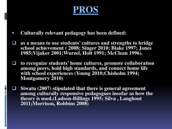 Culturally relevant pedagogy has been defined: