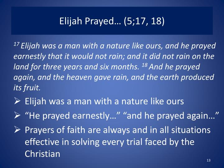 Elijah Prayed… (5;17, 18)