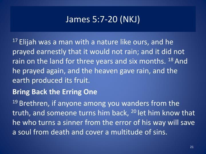 James 5:7-20 (NKJ)