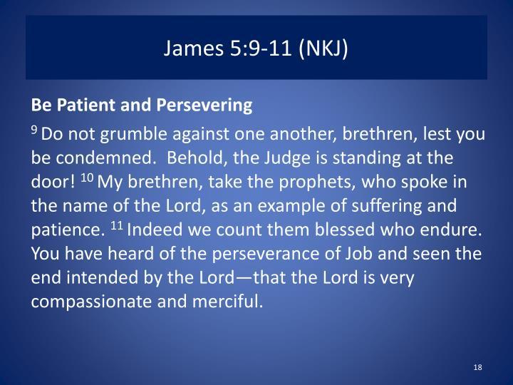 James 5:9-11 (NKJ)