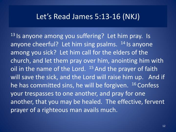 Let's Read James 5:13-16 (NKJ)