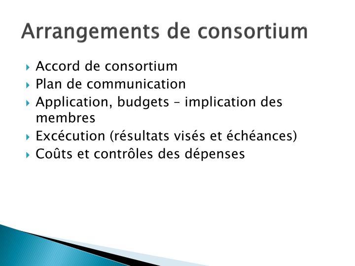 Arrangements de consortium
