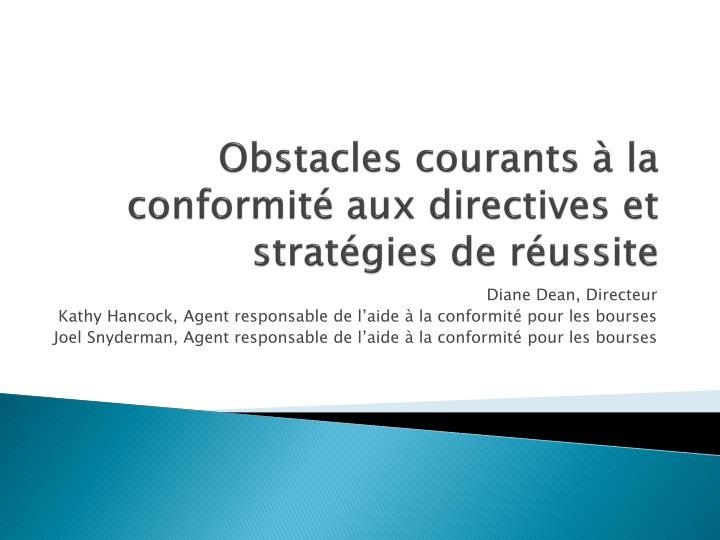 Obstacles courants à la conformité aux directives et stratégies de réussite