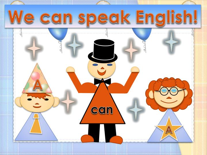 We can speak English!