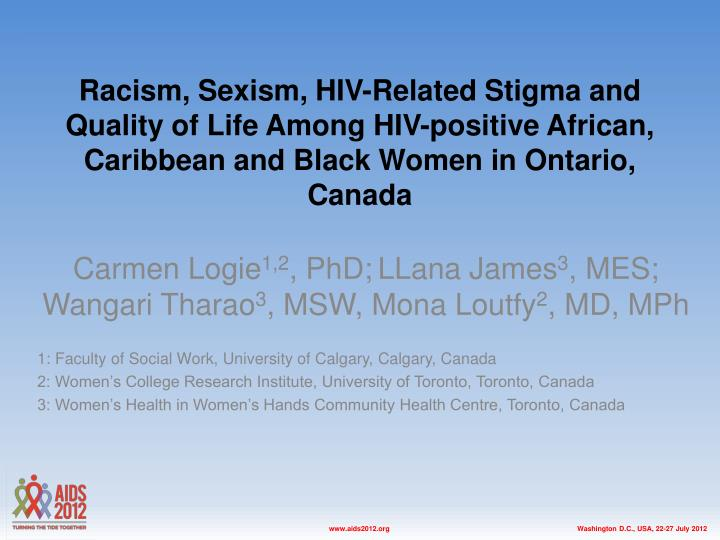 Racism, Sexism, HIV-Related Stigma and Quality of Life Among HIV-positive African, Caribbean and Bla...