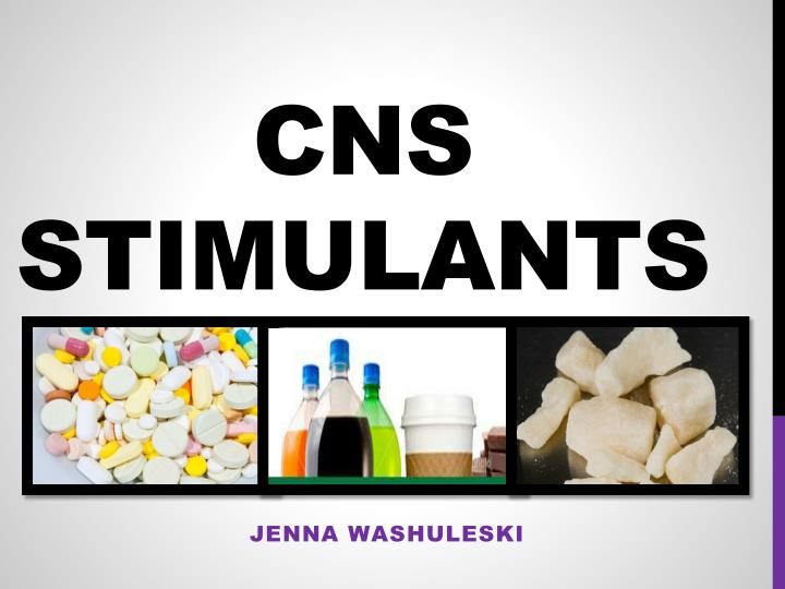 Cns stimulants