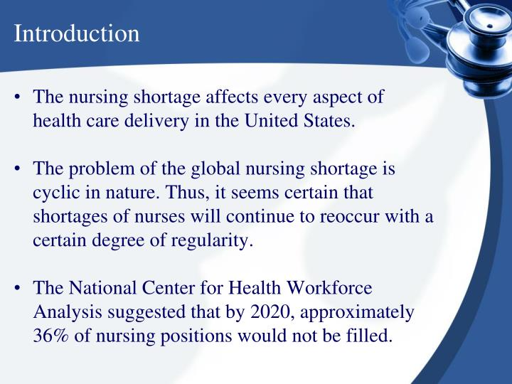 nursing workforce shortage essay Impact of the economy on the nurse faculty shortage  aacn talking points on  hrsa report on nursing workforce projections through 2025  the paper ends  with a call for more public financing support for the nursing educational system.