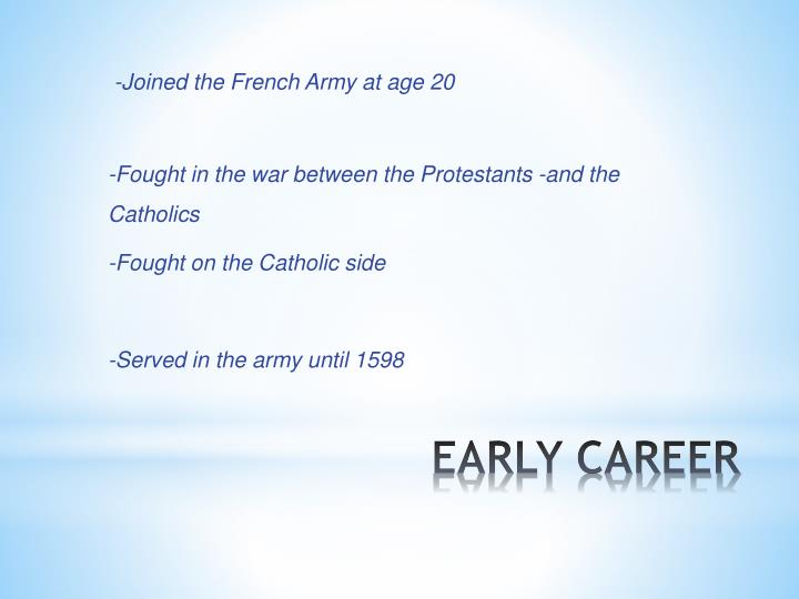 -Joined the French Army at age 20