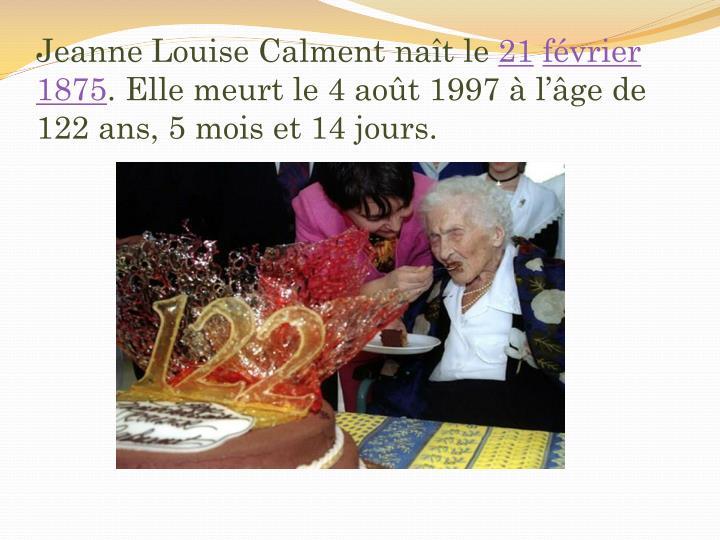 Jeanne Louise Calment naît le