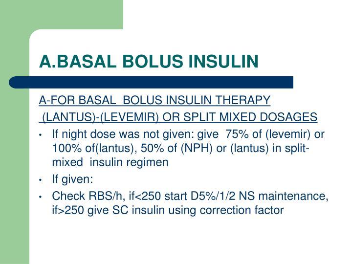 A.BASAL BOLUS INSULIN