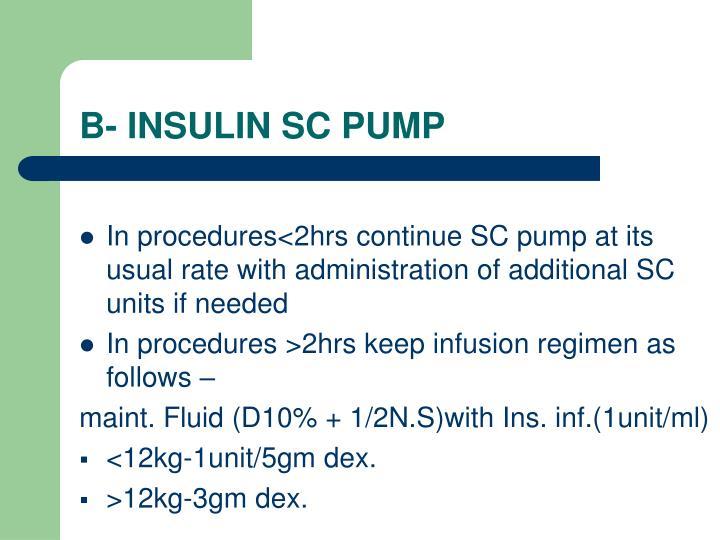 B- INSULIN SC PUMP