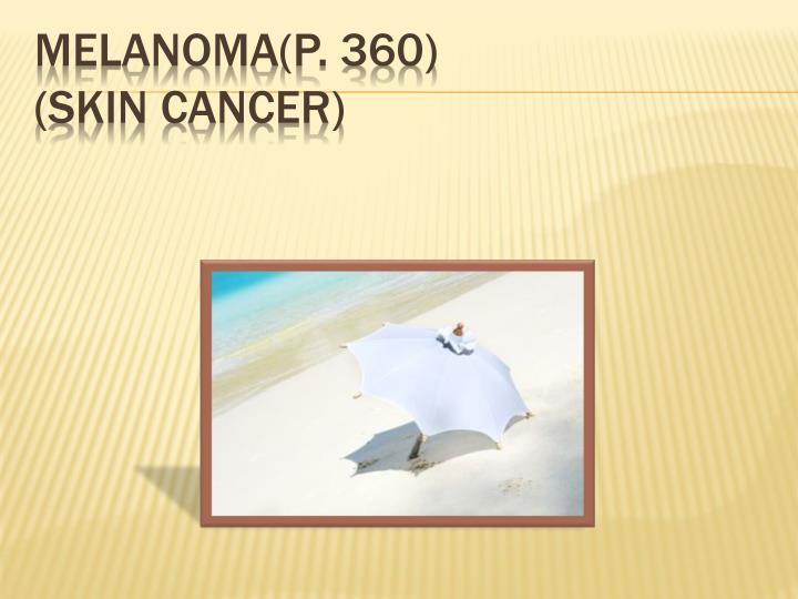 Melanoma(p. 360)