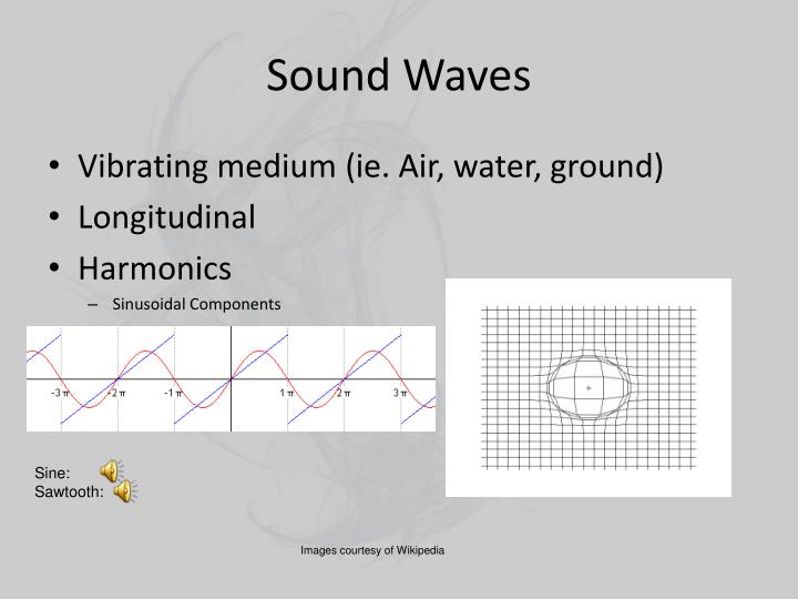 an analysis of the properties of waves and sound The physics of sound 1 the physics of sound  sound lies at the very center of speech communication a sound wave is both the end product of the speech.