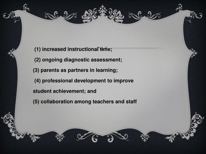 (1) increased instructional time