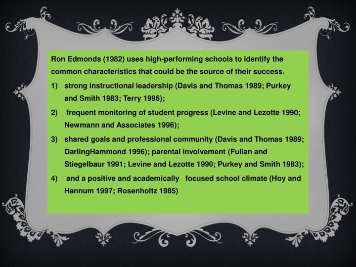 Ron Edmonds (1982) uses high-performing schools to identify the
