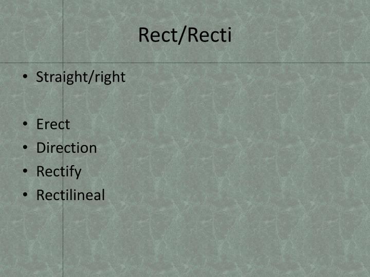 Rect/Recti