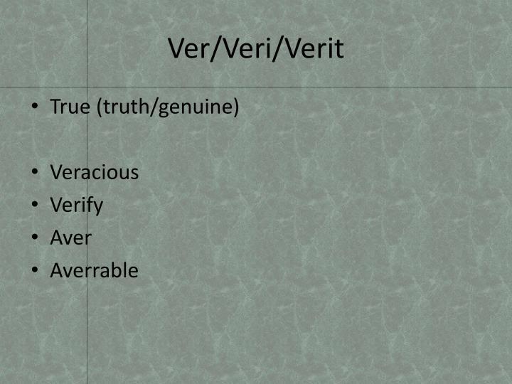 Ver/Veri/Verit