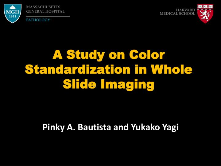 A study on color standardization in whole slide imaging