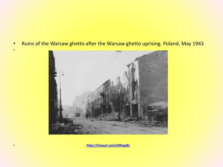 Ruins of the Warsaw ghetto after the Warsaw ghetto uprising. Poland, May 1943