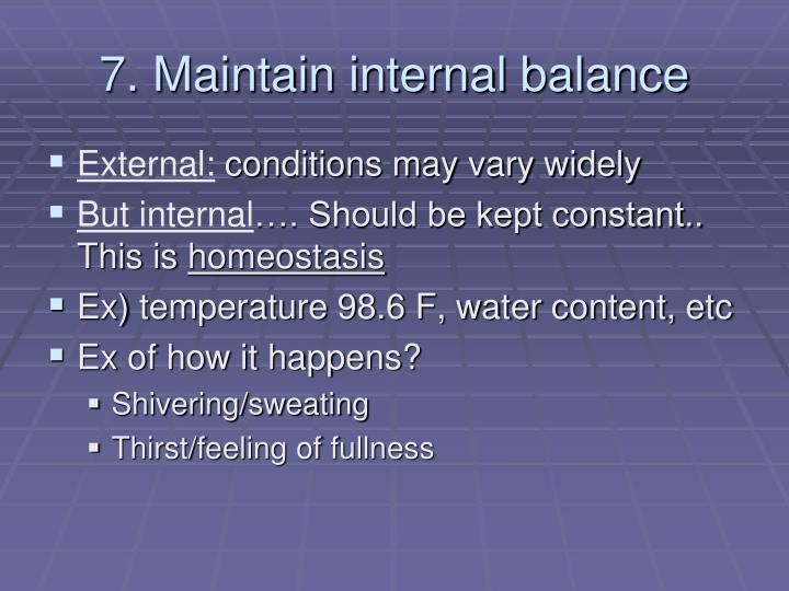 7. Maintain internal balance