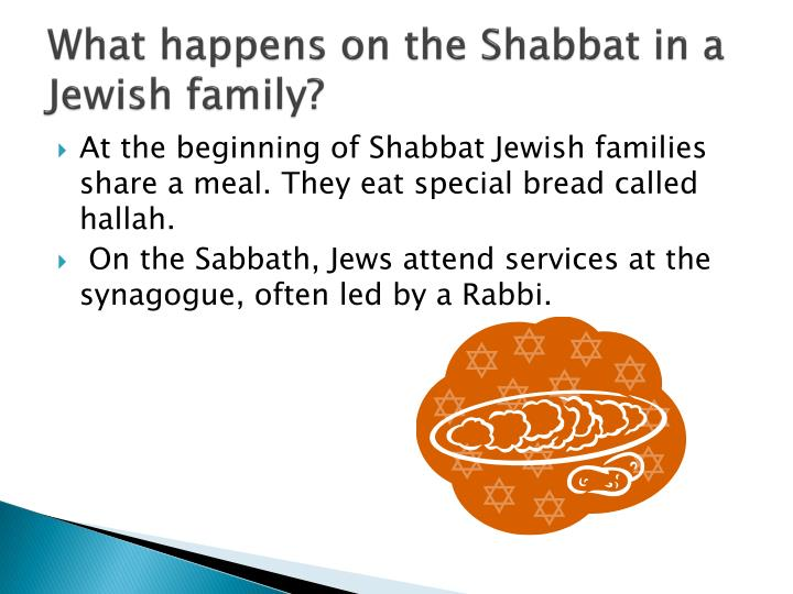 What happens on the Shabbat in a Jewish family?