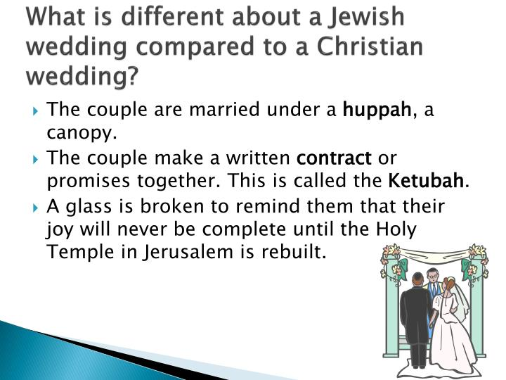 What is different about a Jewish wedding compared to a Christian wedding?