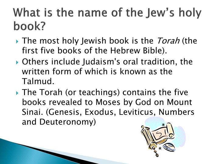 What is the name of the Jew's holy book?