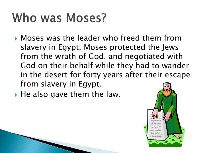 Who was Moses?