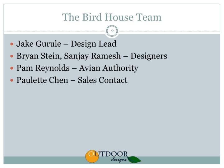 The bird house team