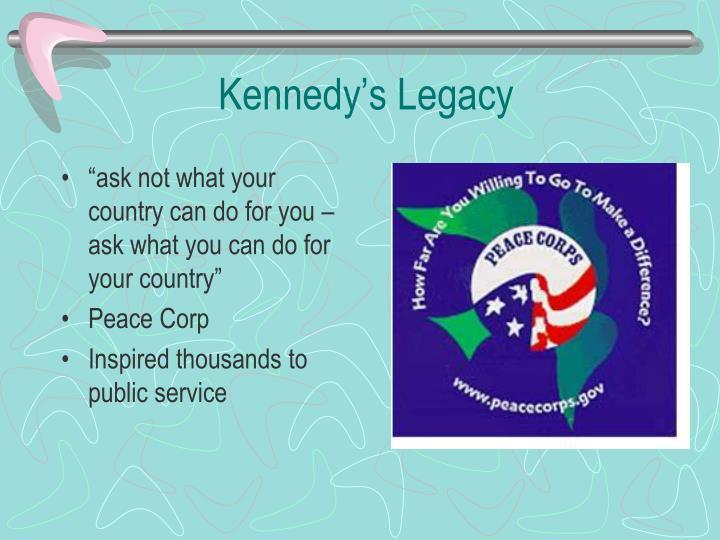 Kennedy's Legacy