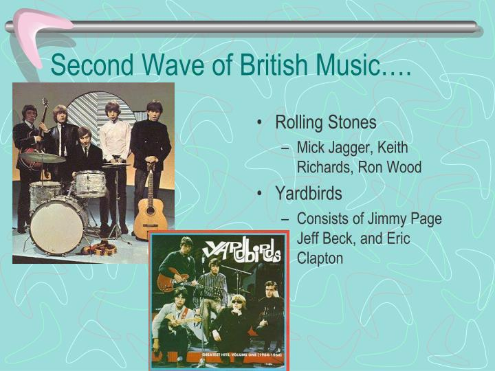 Second Wave of British Music….