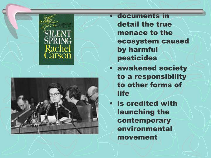 documents in detail the true menace to the ecosystem caused by harmful pesticides