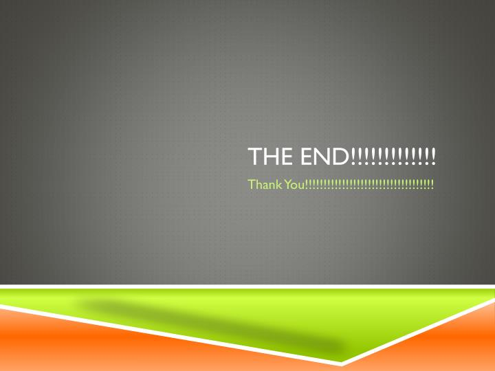 THE end!!!!!!!!!!!!!