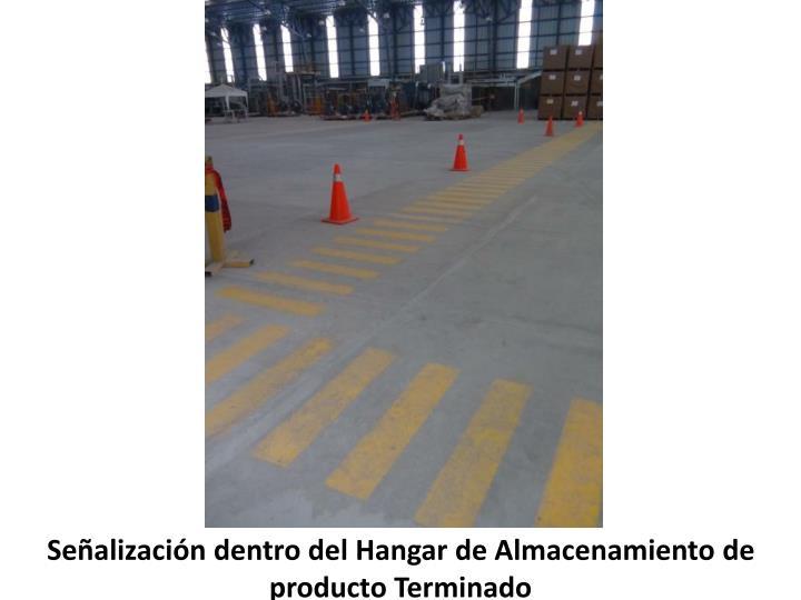 Señalización dentro del Hangar de Almacenamiento de producto